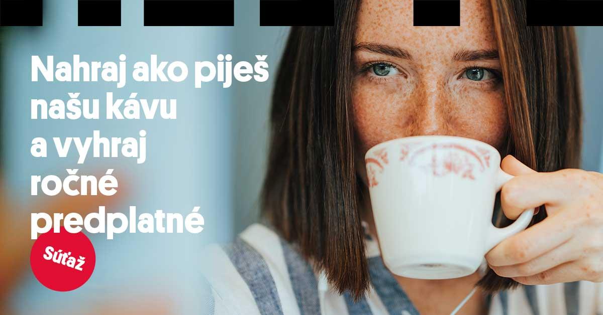 SÚŤAŽ: Nahraj ako piješ kávu a vyhraj ročné predplatné